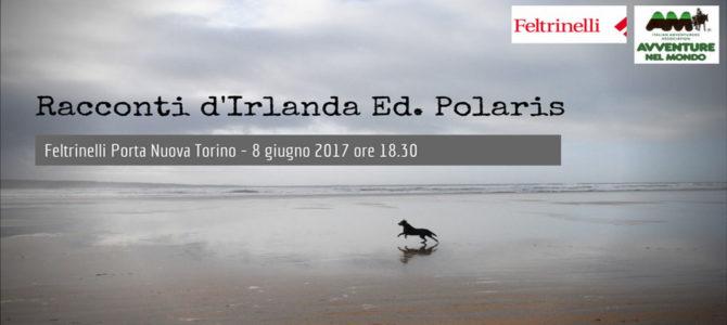"""""""Racconti d'Irlanda"""" alla Feltrinelli di Porta Nuova (TO) 8 giugno 2017"""