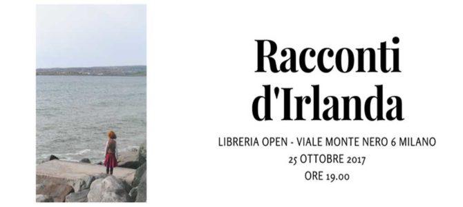 """I """"Racconti d'Irlanda"""" alla libreria OPEN – Milano!"""